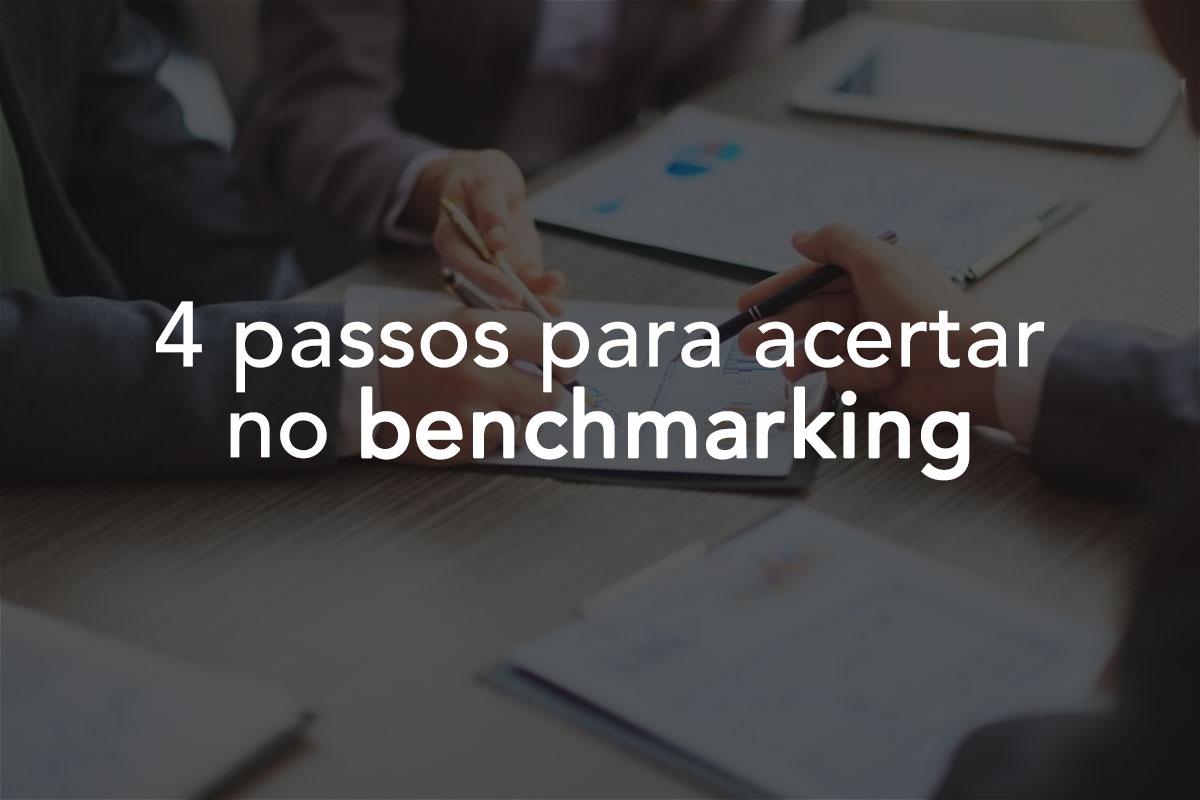 4 Passos para acertar no Benchmarking