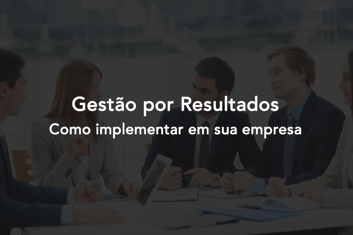 Gestão Por Resultado: Como Implementar em sua empresa