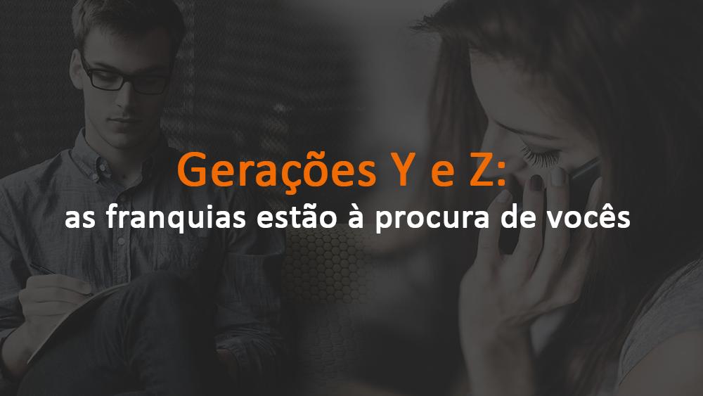 Geração Y e Z: as franquias estão à procura de vocês